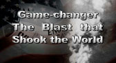 Game Changer: The Blast That Shook The World